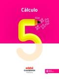 Cálculo 5. Cuadernos primaria.