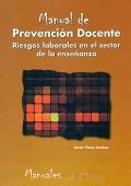 Manual de Prevención Docente. Riesgos laborales en el sector de la enseñanza.