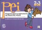 Programa para la estimulación del desarrollo infantil. PEI. El niño de 2 a 3 años.