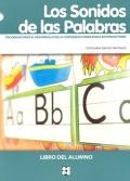 Los Sonidos de las Palabras. Programa para el desarrollo de la conciencia fonológica en prelectores. Libro del alumno.