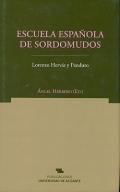 Escuela Española de Sordomudos. La gramática de la lengua de signos en su contexto interlingüístico y pedagógico.