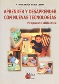Aprender y desaprender con nuevas tecnologías. Propuesta didáctica.