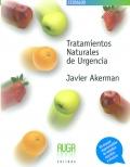 Tratamientos naturales de urgencia. Un manual imprescindible de remedios sencillos y eficaces.