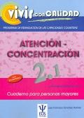 Atención - concentración 2.1 Programa de estimulación de las capacidades cognitivas. Vivir con calidad.