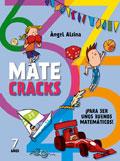 Matecracks. ¡Para ser unos buenos matemáticos! 7 años