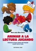 Animar a la lectura jugando. Didácticas práctico-lúdicas del lenguaje a partir de los 6 años