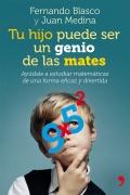 Tu hijo puede ser un genio de las mates. Ayúdale a estudiar matemáticas de una forma eficaz y divertida (temas de hoy)