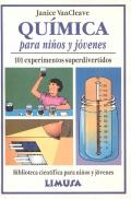 Química para niños y jóvenes. 101 experimentos superdivertidos.