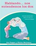 Hablando nos entendemos los dos. Guía practica para padres de niños con retraso del lenguaje.