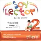 Soy lector 2. Textos, contextos y procesos para desarrollar la competencia lectora. Guía del maestro. (CD)