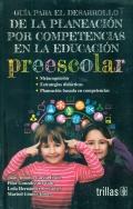 Guía para el desarrollo de la planeación por competencias en la educación preescolar
