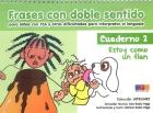 Frases con doble sentido para niños con TGD y otras dificultades para interpretar el lenguaje. Cuaderno 2 Estoy como un flan