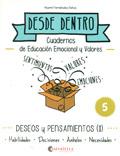 Desde dentro 5. Cuadernos de educación emocional y valores. Deseos y pensamientos (I)