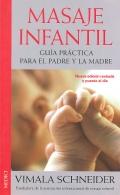 Masaje infantil. Guía práctica para el padre y la madre