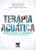 Terapia acuática. Abordajes desde la fisioterapia y la terapia ocupacional.