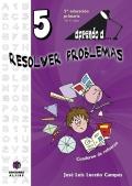 Aprendo a...resolver problemas 5. (10 - 11 años)