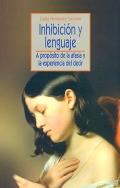 Inhibición y lenguaje. A propósito de la afasia y la experiencia del decir.