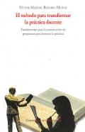 El método para transformar la práctica docente. Fundamentos para la construcción de propuestas para innovar la práctica.