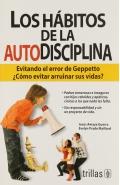 Los hábitos de la autodisciplina. Evitando el error de Geppetto ¿Cómo evitar arruinar sus vidas?