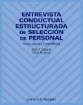 Entrevista conductual estructurada de selección de personal. Teoría, práctica y rentabilidad.