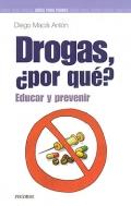 Drogas, ¿ Por qué ?. Educar y prevenir.