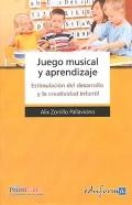 Juego musical y aprendizaje. Estimulación del desarrollo y la creatividad infantil.