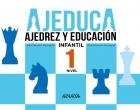 AJEDUCA. Ajedrez y educación. Educación infantil. Nivel 1