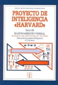 Proyecto de inteligencia Harvard. Serie III. Razonamiento verbal. Manual de apoyo para el alumno E.S.O (12-16 años)