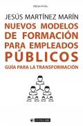 Nuevos modelos de formación para empleados públicos. Guía para la transformación