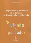 Diagnóstico e intervención en la dislexia, la disortografía y la disgrafía