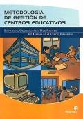 Metodología de gestión de centros educativos. Estructura, organización y planificación del trabajo en el centro educativo.