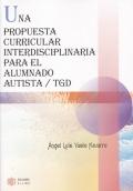 Una propuesta curricular interdisciplinaria para el alumnado autista / TGD