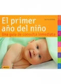El primer año del niño. Una guía de consulta inmediata