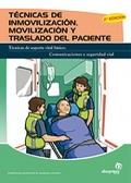 Técnicas de inmovilización, movilización y traslado del paciente. Técnicas de soporte vital básico. Comunicaciones y seguridad vial.