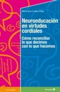 Neuroeducación en virtudes cordiales. Cómo reconciliar lo que decimos con lo que hacemos