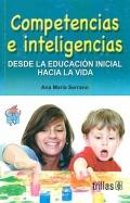 Competencias e inteligencias. Desde la educación inicial hacia la vida.