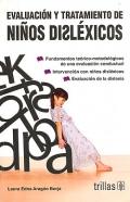 Evaluación y tratamiento de niños disléxicos. Fundamentos teórico-metodológicos de una evaluación conductual. Intervención con niños disléxicos. Evaluación de la dislexia.