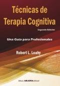 Técnicas de Terapia Cognitiva. Una Guía para Profesionales. 2a edición