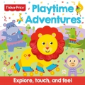 Playtime Adventures. Explore, touch and feel