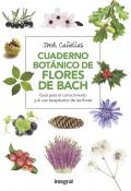 Cuaderno botánico de las flores de Bach. Guía para el conocimiento y el uso terapéutico de las flores