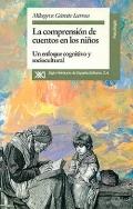 La comprensión de cuentos en los niños. Un enfoque cognitivo y sociocultural.