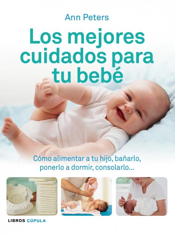 Los mejores cuidados para tu beb c mo alimentar a tu hijo ba arlo - Los mejores colchones para descansar ...