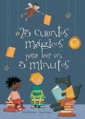 25 cuentos mágicos para leer en 5 minutos.
