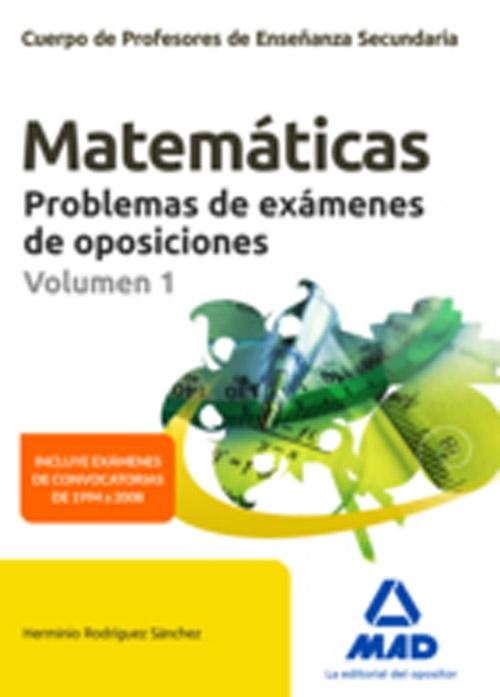 Matemáticas. Problemas de exámenes de oposiciones. Volumen