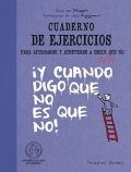 Cuaderno de ejercicios para afirmarse y atreverse a decir que no