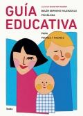 Guia educativa para padres y madres. Colección educar para mejorar.