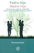 Padre-hija. Madre-hijo. Caminos para construir la identidad a partir de los complejos materno y paterno