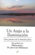 Un atajo a la iluminación.Guía práctica de la Atención plena