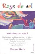 Rayo de sol. Meditaciones para niños 3