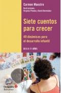 Siete cuentos para crecer. 49 dinámicas para el desarrollo infantil